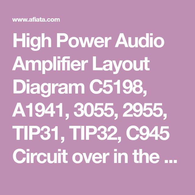 High Power Audio Amplifier Layout Diagram C5198, A1941 ...