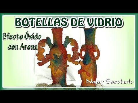 BOTELLA DE VIDRIO EFECTO ÓXIDO CON ARENA - YouTube