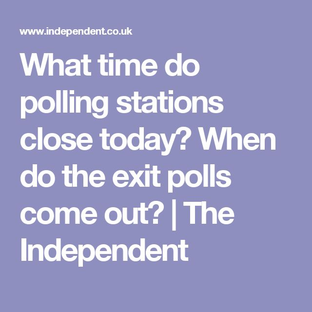 What time do polling stations close today? When do the exit polls come out? | The Independent #GE2017 Tomorrow June 9 2017 the election results will be declared.  Good luck Jeremy Corbyn & Labour  Party !  ✊