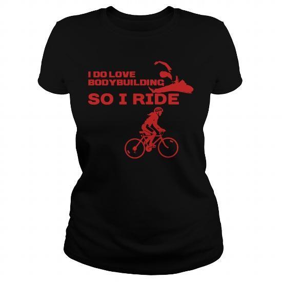 I Love  girl love bodybuilding ride T shirts