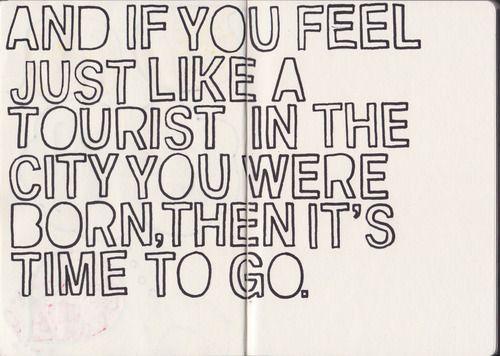 You're a tourist - death cab for cutie