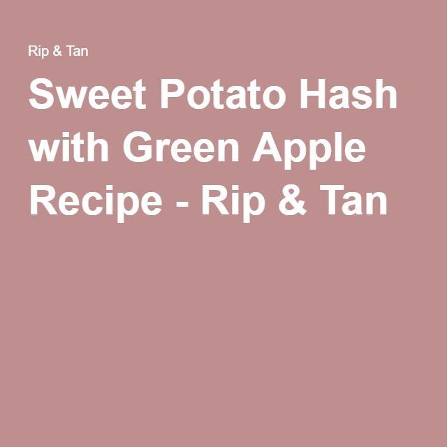 Sweet Potato Hash with Green Apple Recipe - Rip & Tan