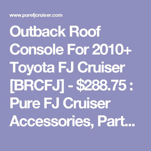 Outback Roof Console For 2010+ Toyota FJ Cruiser [BRCFJ] - $288.75 : Pure FJ Cruiser Accessories, Parts and Accessories for your Toyota FJ Cruiser