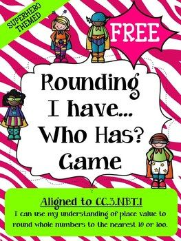 Place Value Rounding I Have, Who Has? Game (CC.3.NBT.1)Super Hero Theme, 4Th Grade Classroom Word Games, Math, Heroes Theme, Free Places, Free Place Value Games, Super Heroes, Games Places, Common Cores
