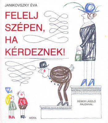 Janikovszkya_Felelj szépen ha kérdeznek - Mónika Kampf - Picasa Webalbumok