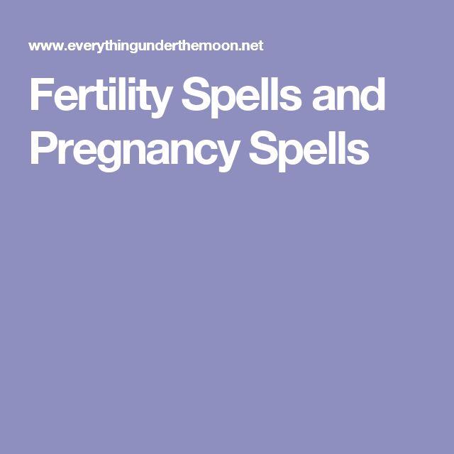 Fertility Spells and Pregnancy Spells