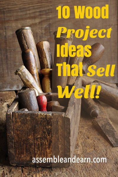 10 Wood Project Ideas That Sell Well