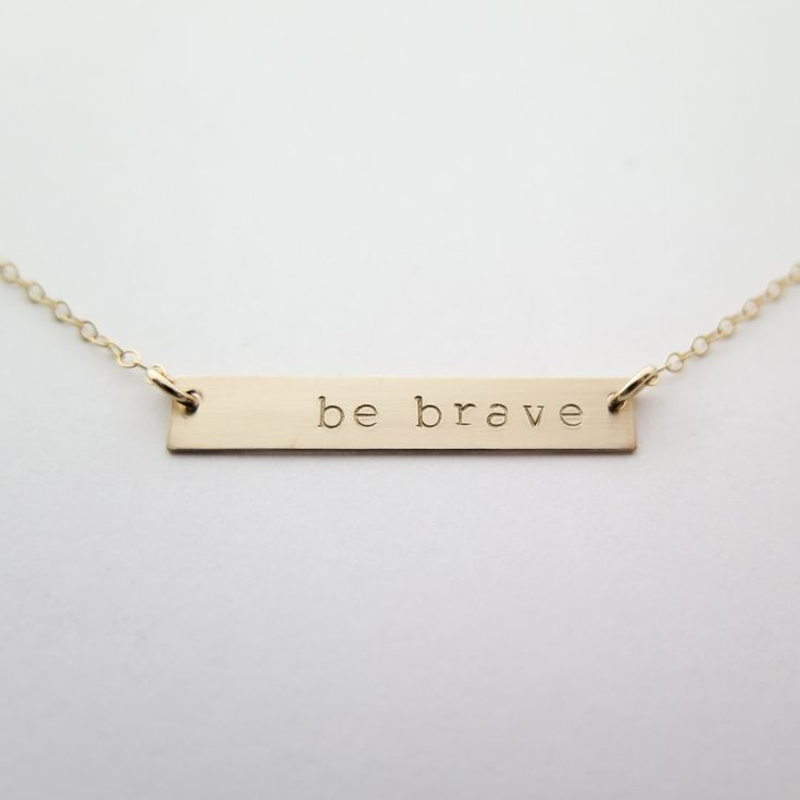 Be Brave Gold Bar Necklace - Hand Stamped Jewelry - Layering Necklace by Betsy Farmer Designs by betsyfarmerdesigns on Etsy https://www.etsy.com/listing/225609685/be-brave-gold-bar-necklace-hand-stamped