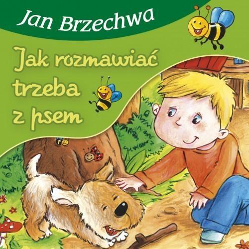 Księgarnia Wydawnictwo Skrzat Stanisław Porębski - WYDAWNICTWO DLA DZIECI I MŁODZIEŻY - Jak rozmawiać trzeba z psem