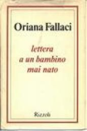 #LETTERA #A #UN #BAMBINO #MAI #NATO - #Oriana, #Fallaci.  The book is a dramatic monologue by a woman who lives not motherhood as a duty but as a responsible act.