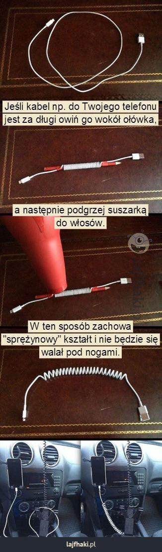Za długi kabel? - Jeśli kabel np. do Twojego telefonu jest za długi owiń go wokół ołówka,       a następnie podgrzej suszarką do włosów.    ...