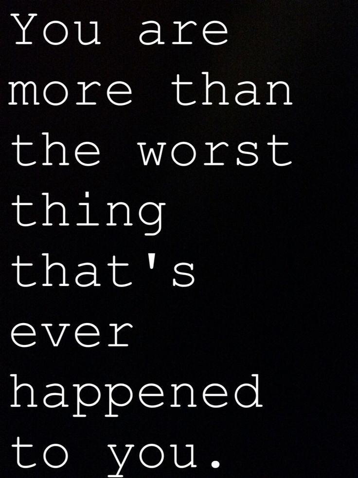 """""""You are more than the worst thing that's ever happened to you."""" -Finding Carter"""