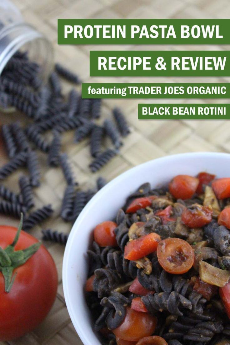 Recipe for Black Bean Pasta Bowl, featuring a review of trader joe's organic black bean rotini. This high protein pasta is great for vegans!