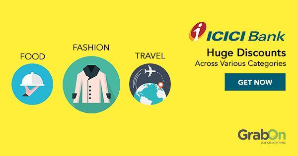 Get fantastic benefits while banking with #ICICI.  #SaveOnGrabOn #fashion #food #travel