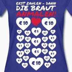 Wer ein Herz ausmalen will, muss zahlen! Ihr braucht nur einen Marker und zahlungskräftige Männer. Und schon kann die Braut fast 100 € für den Junggesellenabschied einnehmen !T-Shirts.
