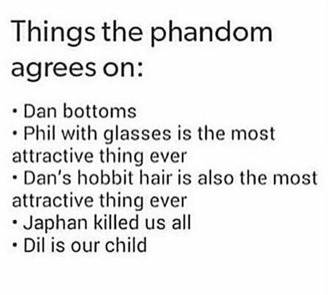 i don't even ship phan and agree with all of these sorry not sorry << basically same