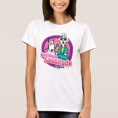 Maxine | Maximum Sassitude T-Shirt - click to get yours right now!