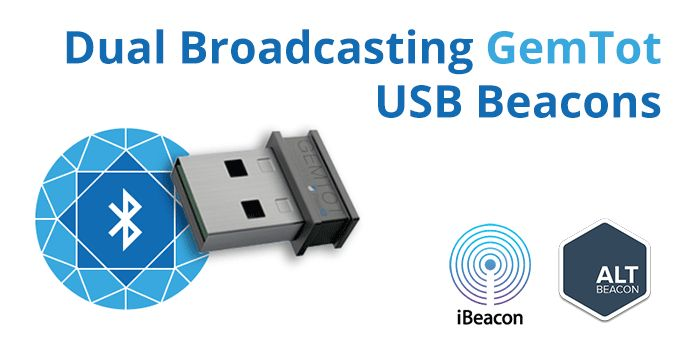 GemTot USB Beacons now fully support both the iBeacon and AltBeacon specification. This means that a single GemTot beacon is able to simultaneously broadcast iBeacon and AltBeacon signals!