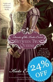 Secrets of the Tudor Court: Between Two Queens by Kate Emerson