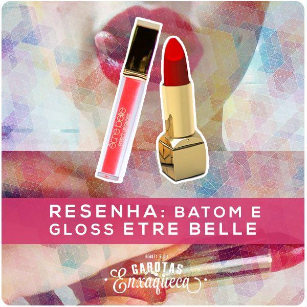 Resenha: Batom e Gloss Etre Belle