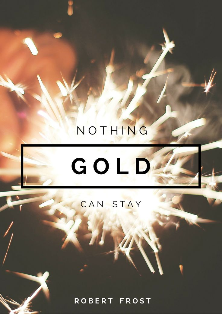 Nothing Gold Can Stay // The Outsiders // Design: Caitlin Galo // https://www.canva.com/missgalo