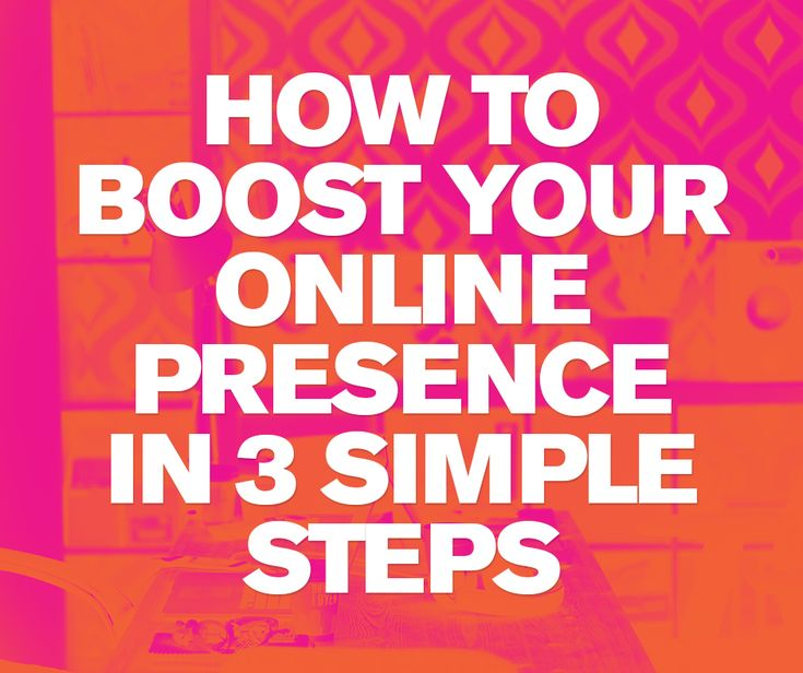 How to boost your online presence in 3 simple steps. Here we explore the 3 simple steps you should take to improve your online presence.