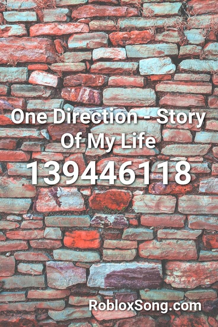 One Direction Story Of My Life Roblox Id Roblox Music Codes In 2020 Roblox Machine Songs Songs
