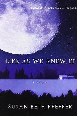 Life As We Knew It by Susan Beth Pfeffer   53 Books You Won't Be Able To Put Down