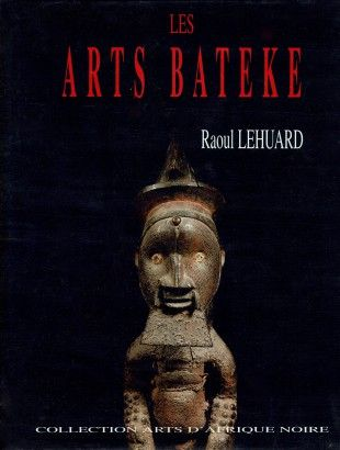 """25 Les arts Bateke Congo, Gabon, Zaire   Lehuard, Raoul (1996). Les Arts Bateke. Congo, Gabon, Zaire. Arts d`Afrique Noire: Arnouville.  Condition: Fine (approaches the condition of """"As New""""). The book has been opened and read, but there are no defects to the book, jacket or pages."""
