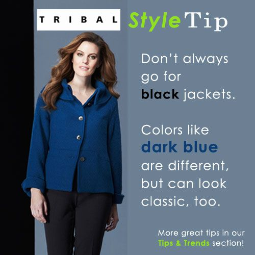 TRIBAL Style Tip: Don't always go for black jackets. Colors like dark blue are different, but can look classic, too. #tipsandtrends #tribalstyletip #basicfashiontips #fashion #style