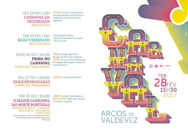 O maior Carnaval do Norte de Portugal é em Arcos de :D PROGRAMA  Dia 24 fev 2017 (sexta) CARNAVAL DA PEQUENADA 10h00 -  Cortejo Carnavalesco dos Agrupamentos Escolares e Jardins de Infância de Arcos Valdevez pelas ruas da Vila  Dia 25 fev 2017 (sábado) BAILE VENEZIANO 21h00 -  Grupo / DJs                  Paço de Giela  Dia 26 fev 2017 (domingo) - PIMBA NO CARNAVAL 14h30 -  Desfile das IPSS e Rusgas de Arcos de Valdevez  15h00 -  Duo Musical Carlos Rodrigues e Isaura…
