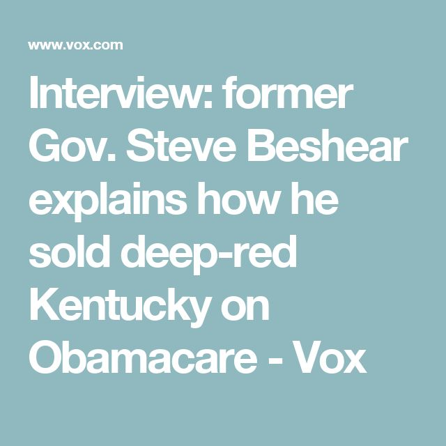 Interview: former Gov. Steve Beshear explains how he sold deep-red Kentucky on Obamacare - Vox