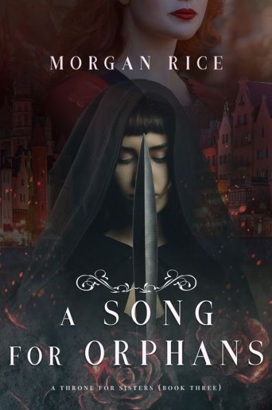 A Song for Orphans (A Throne for SistersBook Three)