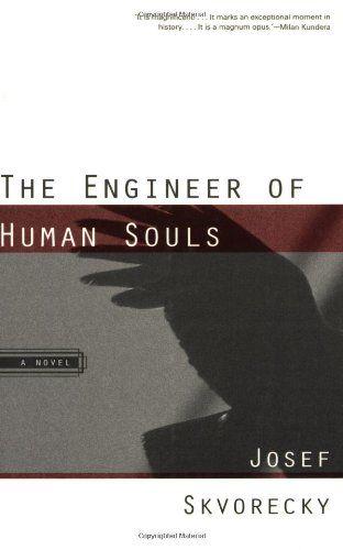The Engineer of Human Souls (Czech Literature Series) by Josef Skvorecky