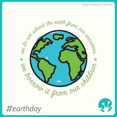 """""""No heredamos la Tierra de nuestros antepasados; La tomamos prestada de nuestros hijos"""".Proverbio nativo americano.#DiaDeLaTierra #EarthDay"""