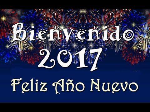 FELIZ AÑO NUEVO 2017   MENSAJES PARA MIS AMIGOS Y FAMILIA   TARJETAS   IMÁGENES DE FELIZ AÑO 2017 - YouTube