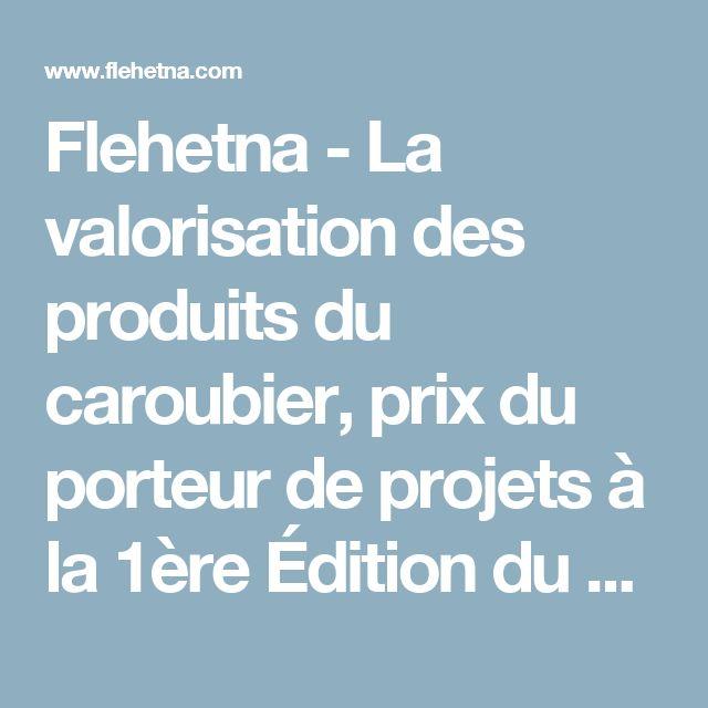 Flehetna - La valorisation des produits du caroubier, prix du porteur de projets à la 1ère Édition du Prix Moovjee Tn