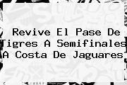 http://tecnoautos.com/wp-content/uploads/imagenes/tendencias/thumbs/revive-el-pase-de-tigres-a-semifinales-a-costa-de-jaguares.jpg Jaguares vs Tigres. Revive el pase de Tigres a semifinales a costa de Jaguares, Enlaces, Imágenes, Videos y Tweets - http://tecnoautos.com/actualidad/jaguares-vs-tigres-revive-el-pase-de-tigres-a-semifinales-a-costa-de-jaguares/