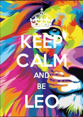 KEEP CALM AND BE LEO