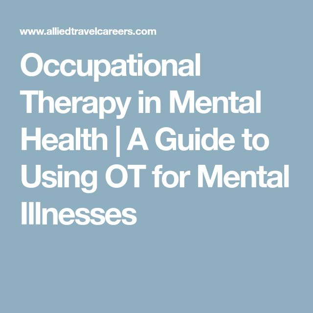 Occupational Therapy in Mental Health | A Guide to Using OT for Mental Illnesses