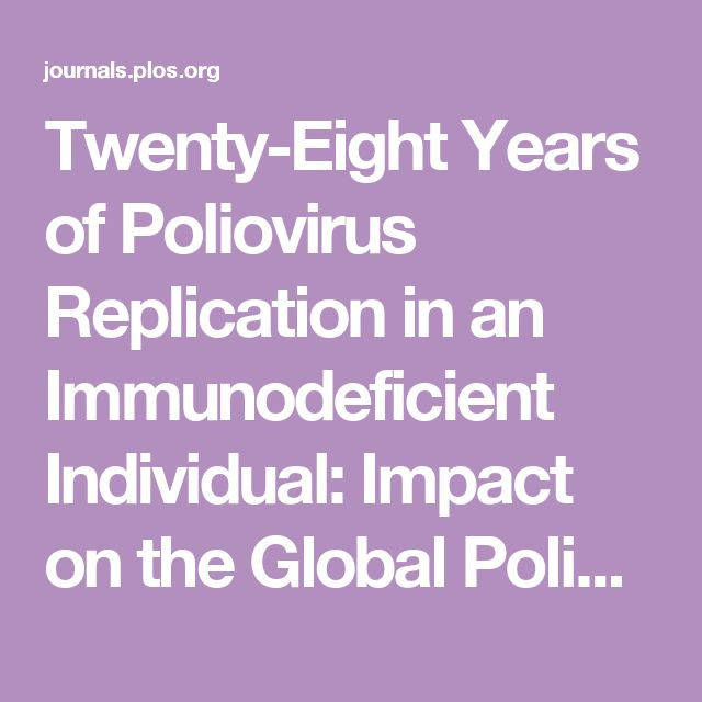 Twenty-Eight Years of Poliovirus Replication in an Immunodeficient Individual: Impact on the Global Polio Eradication Initiative