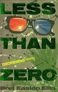less than zero book /about rich young people without a care in the world that end up creating their own chaos. good read.