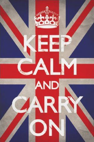 Keep Calm and Carry On!King George, Picture-Black Posters, British Inva, Keep Calm Posters, Wall Posters, Life Mottos, Keepcalm, Families Mottos, Union Jack