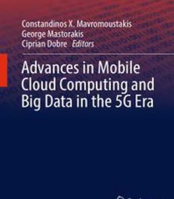 Advances In Mobile Cloud Computing And Big Data In The 5g Era PDF
