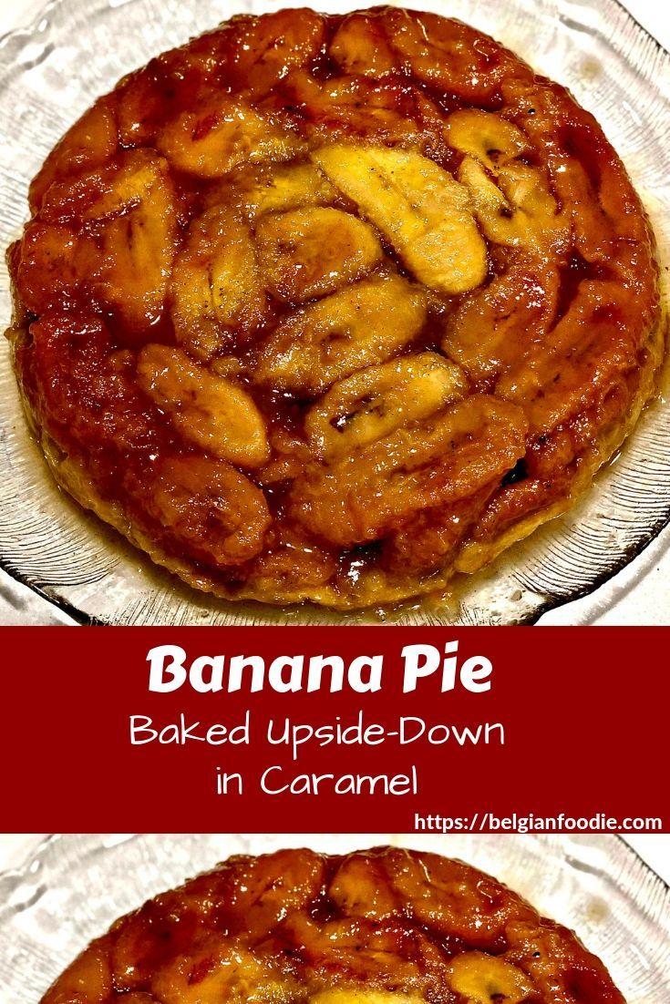 Banana Pie Or Banana Tarte Tatin Recipe Banana Pie Tarte Tatin Comfort Desserts