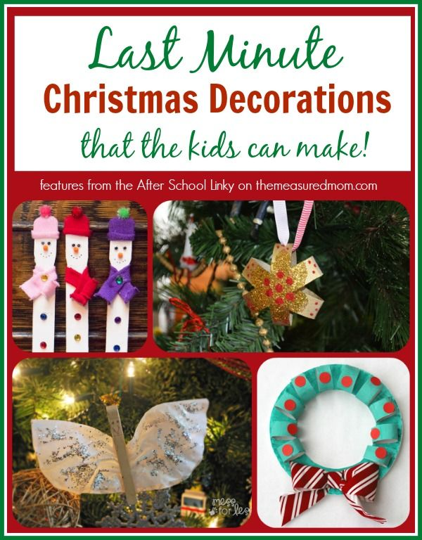 Last minute Christmas decorations (that your kids can make!) — plus a new After School Linky