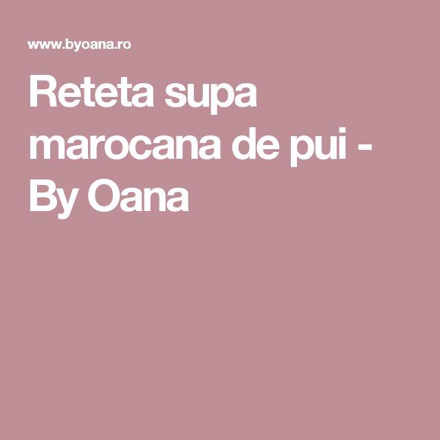 Reteta supa marocana de pui - By Oana