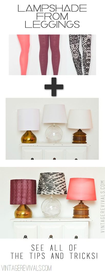 How To Cover A Lampshade with LeggingsLampshades Covers, Ideas, Lamps Shades, Vintage Revival, Turn Legs, Diy Lampshades, Lamp Shades, Legs Lampshades, Diy Projects