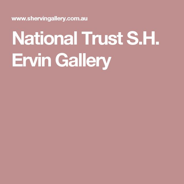 National Trust S.H. Ervin Gallery