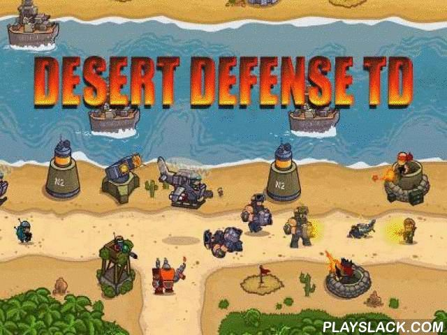 Desert Defense TD  Android Game - playslack.com , protect your country from attacking  wrongdoers. control your soldiers and make antiaircraft structures to block enemy's way.